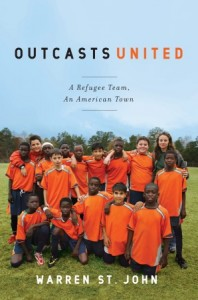 """""""Outcasts United,"""" by Warren St. John, was chosen by a committee of students and faculty as the common read for 2013-2014."""