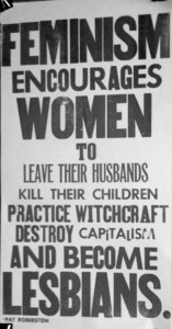This poster depicts a famous quotation from Pat Robertson, a conservative televangelist, on the subject of feminism.
