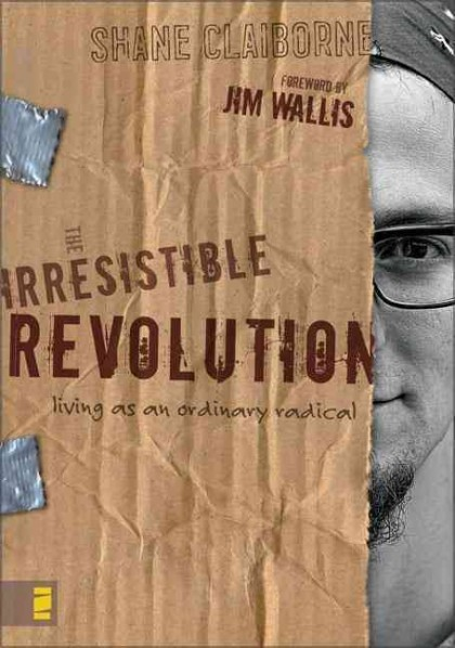 "Shane Claiborne's ""Irresistible Revolution"" introduces readers to a Christ-centered lifestyle."